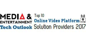 Top 10 Online Video Platform Solution Providers 2017