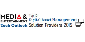 Top 10 Digital Asset Management Solution Providers 2015